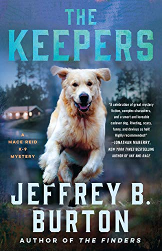 The Keepers: A Mystery (Mace Reid K-9 Mystery Book 2) by [Jeffrey B. Burton]