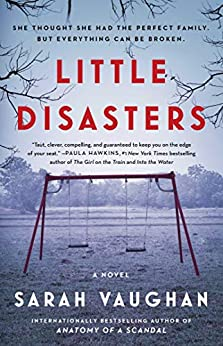 Little Disasters: A Novel by [Sarah Vaughan]