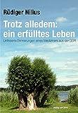 Trotz alledem: ein erfülltes Leben: Unfrisierte Erinnerungen eines Mediziners aus der DDR (verlag am park)