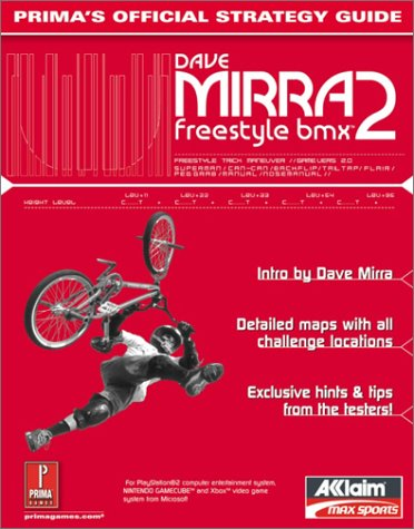 Dave Mirra Freestyle Bmx 2: Prima's Official Strategy Guide