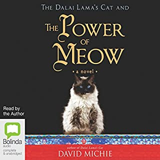 The Dalai Lama's Cat and the Power of Meow                   By:                                                                                                                                 David Michie                               Narrated by:                                                                                                                                 David Michie                      Length: 5 hrs and 56 mins     28 ratings     Overall 4.8