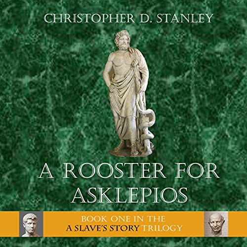 A Rooster for Asklepios Audiobook By Christopher D. Stanley cover art