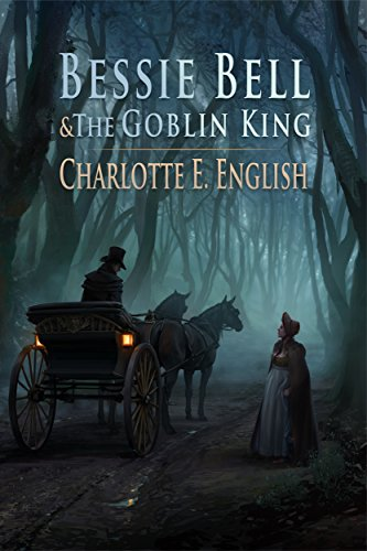 Bessie Bell and the Goblin King (Tales of Aylfenhame Book 3)