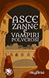 Asce, zanne, e vampiri polverosi (Bloody Quests Vol. 1)