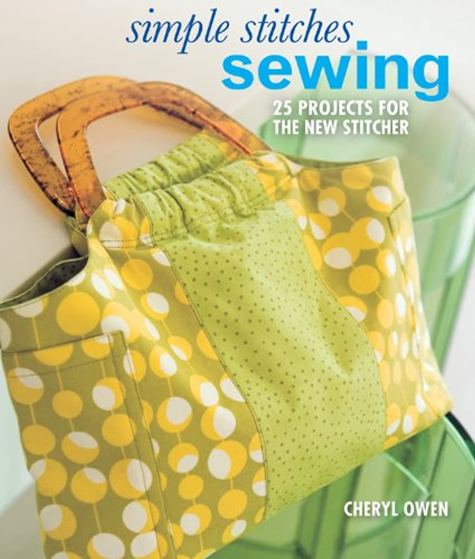 Simple Stitches: Sewing: 25 Projects for the New Stitcher omabs15743049867