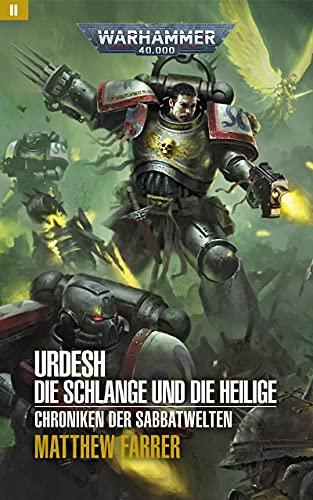 Urdesh: Die Schlange und die Heilige: Chroniken der Sabbatwelten 02 (Chroniken der Sabbatwelten: Warhammer 40,000 2)