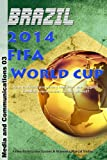 Brazil 2014 FIFA World Cup (Media and Communications Book 3) (English Edition)
