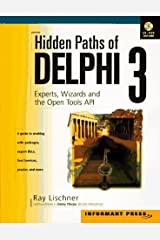 Hidden Paths of Delphi 3: Experts, Wizards and the Open Tools Api Paperback