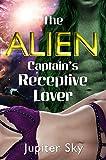 The Alien Captain's Receptive Lover (Intimate Alien Invasion) (English Edition)