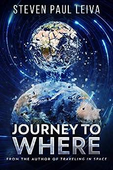 Journey to Where by [Steven Paul Leiva]