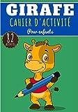 Cahier D'activité Girafe: Pour enfants 4-8 Ans | Livre Préscolaire Garçons & Filles de 82 Activités, Jeux et Puzzles sur Les Girafes, Animaux de La ... Dessin, Dots, Labyrinthe, mots mêlés et Plus.