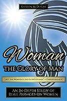 Woman - The Glory of Man