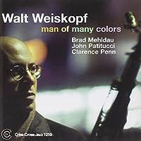 Man of Many Colors by Walt Weiskopf (2002-07-27)