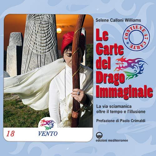 Le carte del drago immaginale. La via sciamanica oltre il tempo e l'illusione. Con 47 Carte