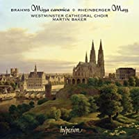 Brahms: Missa canonica, Motets; Rheinberger: Mass by Choir Of Westminster Cathedral (2006-07-11)