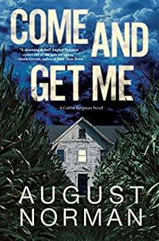 Come and Get Me (A Caitlin Bergman Novel Book 1) by [August Norman]