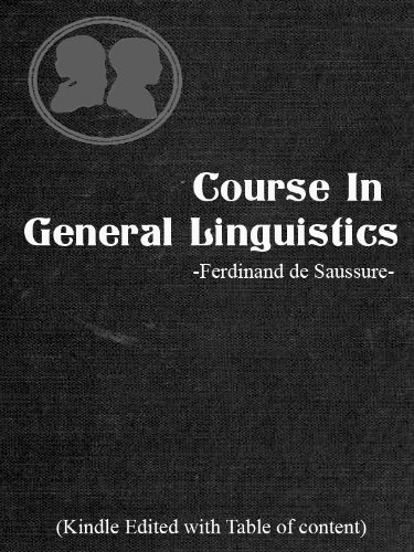 Course in General Linguistics -Text Edited With Table Of Content (English Edition)