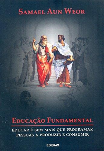 Educação Fundamental: Educar é bem Mais que Programar Pessoas a Produzir e Consumir