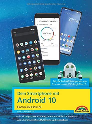 Dein Smartphone mit Android 10: Einfach alles können - die besten Tipps und Tricks: für alle Geräte Samsung, Sony, HTC, LG u. v. m