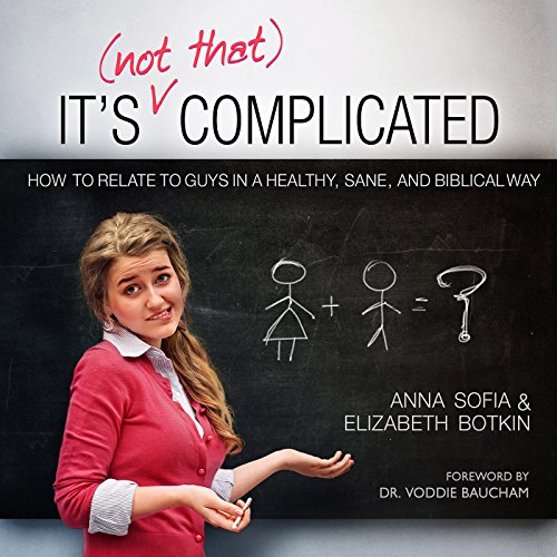 It's (Not That) Complicated: How to Relate to Guys in a Healthy, Sane, and Biblical Way audiobook cover art