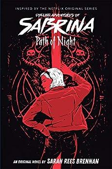 Path of Night (Chilling Adventures of Sabrina, Novel 3) by [Sarah Rees Brennan]