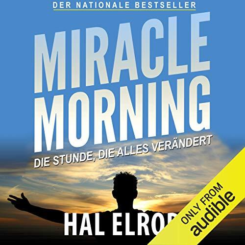 Miracle Morning: Die Stunde, die alles verändert cover art