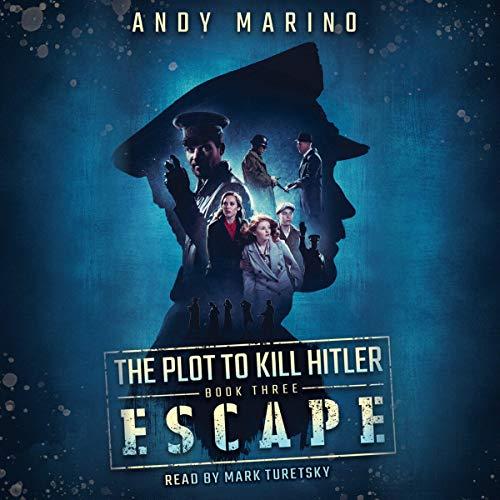 Escape: Plot to Kill Hitler, Book 3