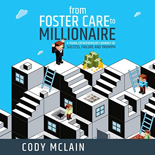 From Foster Care to Millionaire Audiobook By Cody McLain cover art