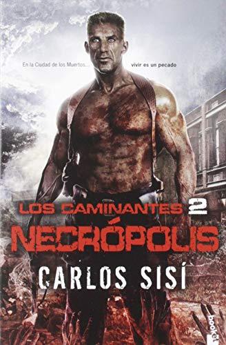 Los caminantes: Necrópolis (Literatura Fantástica)