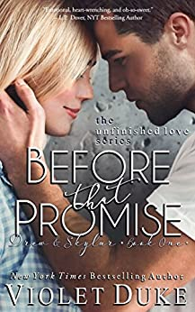 Before That Promise: Drew & Skylar, Book One of Two (Unfinished Love series, 3) by [Violet Duke]