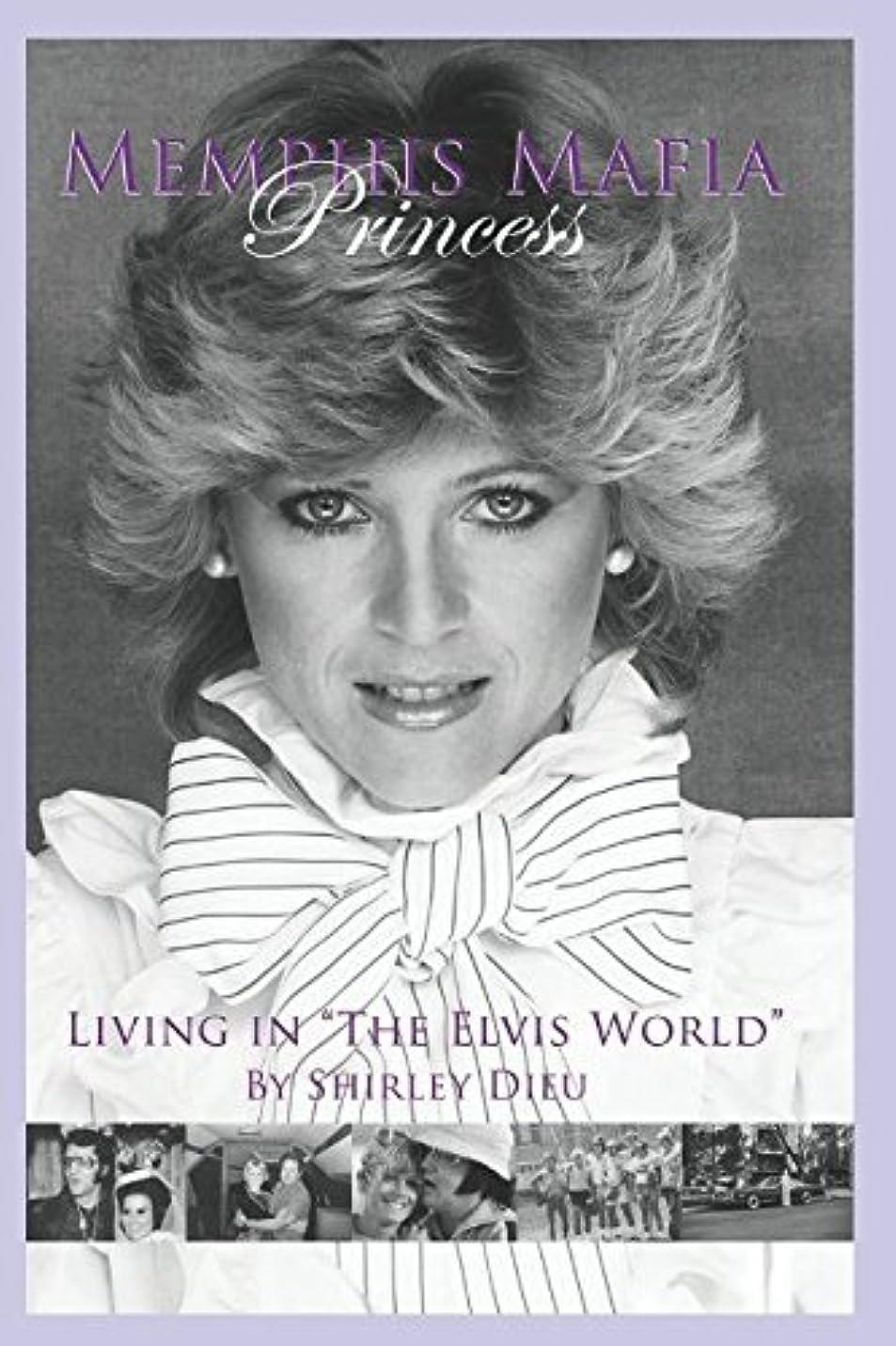 必需品安定したフレームワークMemphis Mafia Princess: Living in the Elvis World