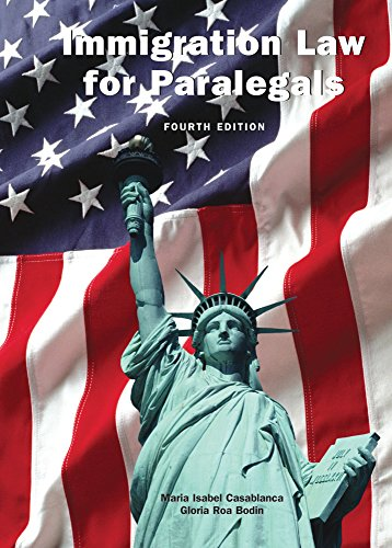 Compare Textbook Prices for Immigration Law for Paralegals, Fourth Edition Fourth Edition ISBN 9781611635140 by Maria Isabel Casablanca,Gloria Roa Bodin