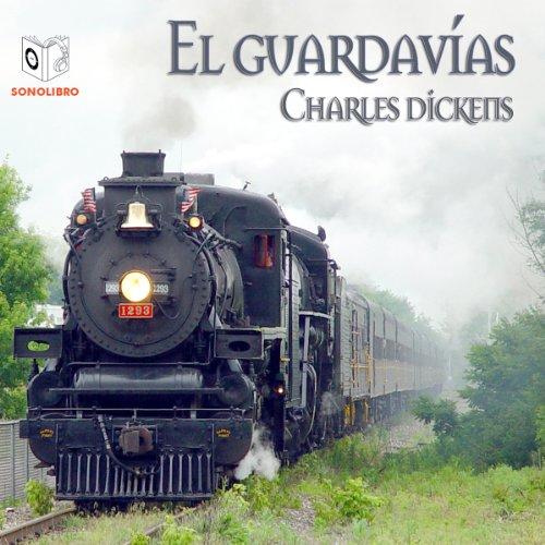 El Guardavias [The Signal-Man] cover art