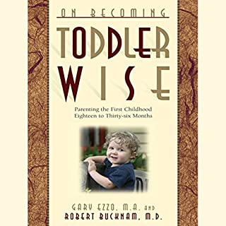 On Becoming Toddlerwise     From First Steps to Potty Training              Written by:                                                                                                                                 Gary Ezzo,                                                                                        Robert Bucknam                               Narrated by:                                                                                                                                 William Crockett                      Length: 5 hrs     1 rating     Overall 3.0