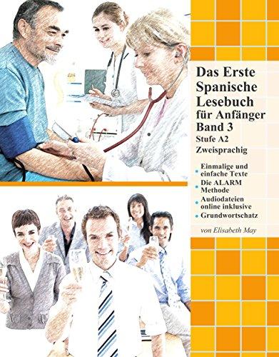 Das Erste Spanische Lesebuch für Anfänger, Band 3: Stufe A2 Zweisprachig mit Spanisch-deutscher Übersetzung (Gestufte Spanische Lesebücher) (Spanish Edition)