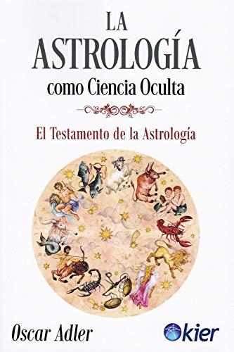 La Astrología como ciencia oculta: El Testamento de la Astrología