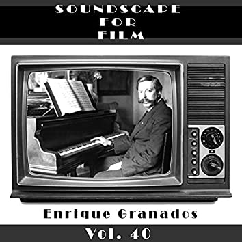 Classical SoundScapes For Film Vol, 40: Enrique Granados