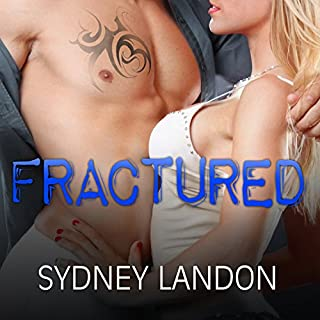 Fractured     Lucian & Lia, Book 2              By:                                                                                                                                 Sydney Landon                               Narrated by:                                                                                                                                 Lucy Malone,                                                                                        Sean Crisden                      Length: 7 hrs and 2 mins     448 ratings     Overall 4.6
