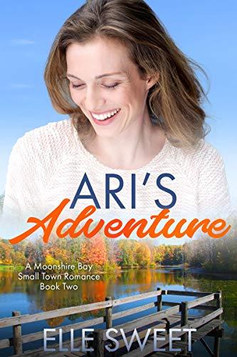 Ari's Adventure: A Moonshire Bay Small Town Romance (English Edition)