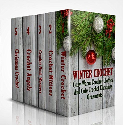Winter Crochet: Cozy Warm Crochet Clothes And Cute Crochet Christmas Ornaments by [Julianne Link, Alisa Hatchenson]
