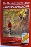The Mountain Biker s Guide to Central Appalachia: West Virginia, Western Maryland, Pennsylvania, New York (Dennis Coello s America by Mountain Bike)