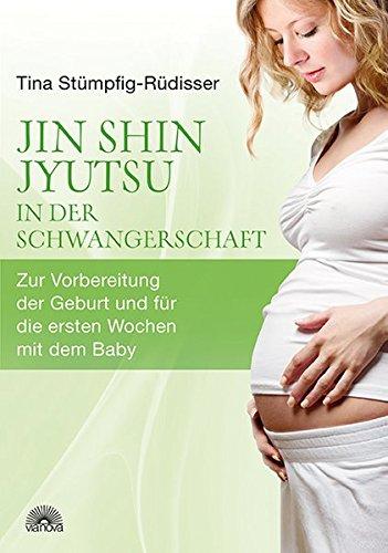 Jin Shin Jyutsu - in der Schwangerschaft: Zur Vorbereitung der Geburt und für die ersten Wochen mit dem Baby