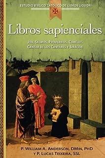 Libros Sapienciales: Job, Salmos, Proverbios, Qohelet, Cantar de Los Cantares y Sricide (Estudio Bblico Catlico de Libros Liguori) (Spanish Edition)