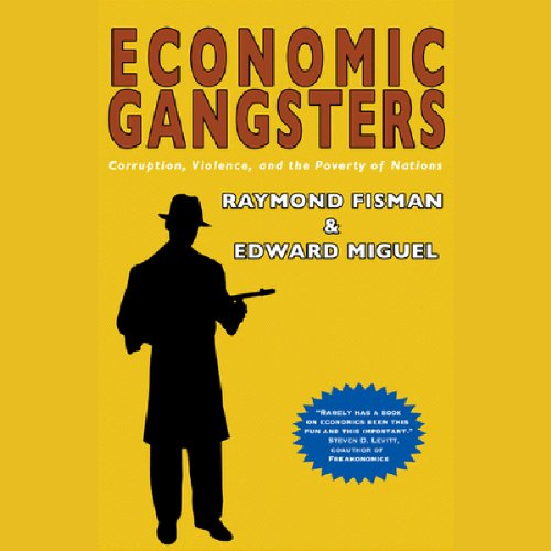 Economic Gangsters Audiobook By Raymond Fisman, Edmund Miguel cover art