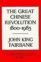 Great Chinese Revolution 1800-1985 (Cornelia & Michael Bessie Books)