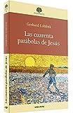 Las Cuarenta Parabolas De Jesús (Estudios Bíblicos)