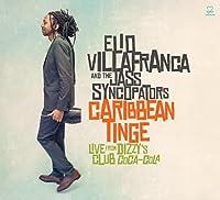 Caribbean Tinge: Live From Dizzy's Club Coca-Cola by Elio Villafranca & His Jass Syncopators