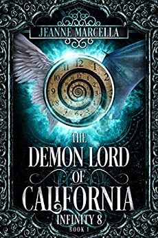 The Demon Lord of California (Infinity 8 Book 1) by [Jeanne Marcella]