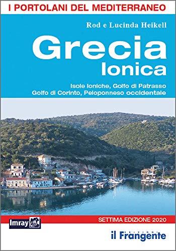 Grecia ionica. Isole Ioniche, Golfo di Patrasso, Golfo di Corinto, Peloponneso occidentale. Portolano del Mediterraneo