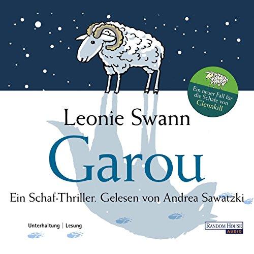 Garou. Ein Schaf-Thriller                   Autor:                                                                                                                                 Leonie Swann                               Sprecher:                                                                                                                                 Andrea Sawatzki                      Spieldauer: 6 Std. und 21 Min.     523 Bewertungen     Gesamt 3,9